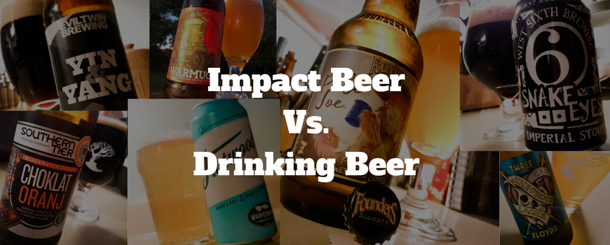Impact beer vs drinking beer which is right for you for Craft beer vs microbrew
